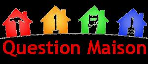 Questions Maison : Questions, Astuces et conseils